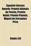 Spanish Literary Awards: Premio Adonais de Poesia, Premio Nadal, Premio Planeta, Miguel de Cervantes Prize