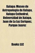Xalapa: Museo de Antropologia de Xalapa, Xalapa Cathedral, Universidad de Xalapa, Juan de La Luz Enriquez, Parque Juarez