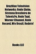 Brazilian Television Networks: Rede Globo, Sistema Brasileiro de Televiso, Rede Tupi, Warner Channel, Rede Record, MTV Brasil, Redetv!