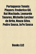 Portuguese Tennis Players: Frederico Gil, Rui Machado, Leonardo Tavares, Michelle Larcher de Brito, Neuza Silva, Pedro Sousa, Joao Sousa