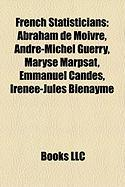 French Statisticians: Abraham de Moivre, Andre-Michel Guerry, Maryse Marpsat, Emmanuel Candes, Irenee-Jules Bienayme