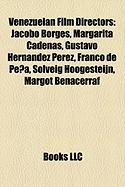 Venezuelan Film Directors: Jacobo Borges, Margarita Cadenas, Gustavo Hernandez Perez, Franco de Pena, Solveig Hoogesteijn, Margot Benacerraf