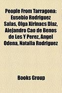 People from Tarragona: Eusebio Rodriguez Salas, Olga Xirinacs Diaz, Alejandro Cao de Benos de Les y Perez, Angel Odena, Natalia Rodriguez