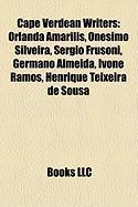 Cape Verdean Writers: Orlanda Amarlis, Onsimo Silveira, Sergio Frusoni, Germano Almeida, Ivone Ramos, Henrique Teixeira de Sousa