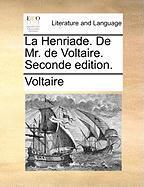 La Henriade. de Mr. de Voltaire. Seconde Edition.
