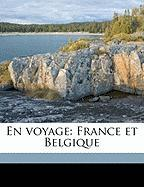 En Voyage: France Et Belgique