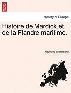 Bertrand, R: Histoire de Mardick et de la Flandre maritime.