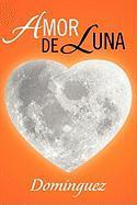 Amor de Luna - Dominguez