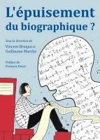 L'Epuisement Du Biographique? Vincent Broqua Editor