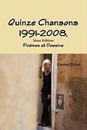 Quinze Chansons 1991-2008,3eme Edition - Dylan, Carmel