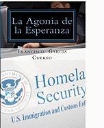 La Agonia de La Esperanza - Garcia Cuervo, Francisco J.