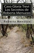 Caso Gloria Trevi - Los Secretos de Roberta Menuzzo - Menuzzo, Roberta
