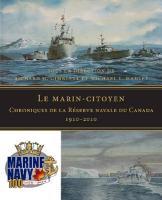 Le marin-citoyen: Chroniques de la Réserve navale du Canada 1910-2010