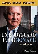Un Bodyguard Pour Mon AME: La Solution