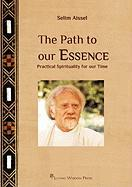 The Path to Our Essence: Practical Spirituality for Our Time