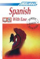 Spanish With Ease: Day by Day Method (Assimil Language Learning Programs, English Base) (English and Spanish Edition)