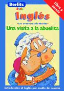 Una Visita a la Abuelita / A Visit to Grandma: English for Spanish Speakers (Adventures with Nicholas =)