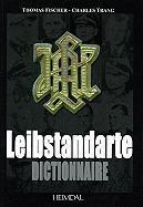 Dictionnaire de la Leibstandarte (French Edition)