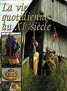 La vie quotidienne au 11e siècle