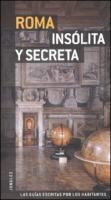Roma Insolita y Secreta = Secret Rome