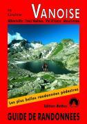 Vanoise - Albertville, Trois Vallées, Val d'Isère, Maurienne. Les 52 plus belles randonnées.