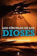 Los Crculos de Los Dioses - Rivera Marin, Guadalupe