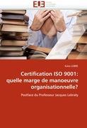 Certification ISO 9001: quelle marge de manoeuvre organisationnelle?