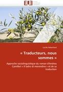 Traducteurs, Nous Sommes -: Approche sociolinguistique du roman d'Andrea Camilleri « Il ladro di merendine » et de sa traduction