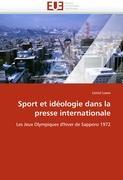 Sport et idéologie dans la presse internationale: Les Jeux Olympiques d'hiver de Sapporo 1972 (Omn.Univ.Europ.)