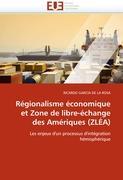 Régionalisme économique et Zone de libre-échange des Amériques (ZLÉA): Les enjeux d'un processus d'intégration hémisphérique (French Edition)