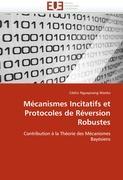 Mécanismes Incitatifs et Protocoles de Réversion Robustes: Contribution à la Théorie des Mécanismes Bayésiens