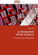 Le Baroquisme d'Emir Kusturica: Un cinéma de la métamorphose (Omn.Univ.Europ.)