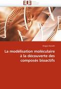 La modélisation moléculaire à la découverte des composés bioactifs (Omn.Univ.Europ.)