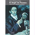 El ángel de Picasso : historia de un bebedor de absenta