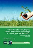 Fundamentos de Economia, Empresa, Derecho, Administracion y Metodologia de La Investigacion Aplicada a la Rsc