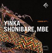 Yinka Shonibare, MBE: Looking Up ... Princess Caroline of Hanover Author