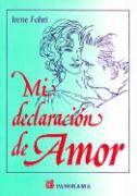 Mi Declaracion de Amor = My Love Declaracion - Fohri, Irene