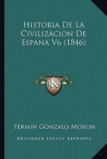Historia de La Civilizacion de Espana V6 (1846) - Fermin Gonzalo Moron