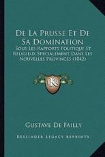 de La Prusse Et de Sa Domination - Gustave De Failly