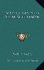 Essais de Memoires Sur M. Suard (1820) - Amelie Suard
