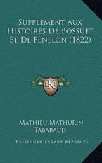 Supplement Aux Histoires de Bossuet Et de Fenelon (1822) - Mathieu Mathurin Tabaraud