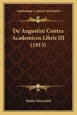 de Augustini Contra Academicos Libris III (1913) - Paulus Drewniok