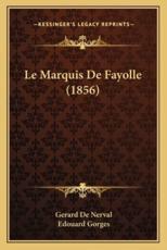 Le Marquis de Fayolle (1856) - Gerard De Nerval