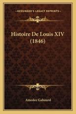 Histoire de Louis XIV (1846) - Amedee Gabourd