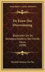 de Eeuw Der Overwinning - Hendrik Marinus Van Nes