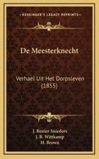 de Meesterknecht - J Renier Snieders