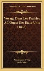 Voyage Dans Les Prairies A L'Ouest Des Etats-Unis (1835) - Washington Irving