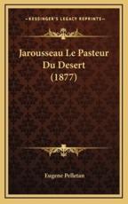 Jarousseau Le Pasteur Du Desert (1877) - Eugene Pelletan