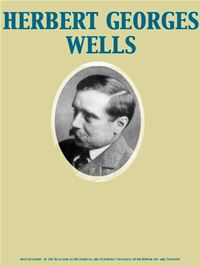 Anticipations  Of The Reaction Of Mechanical And Scientific Progress Upon Human Life And Thought - Wells, Herbert George