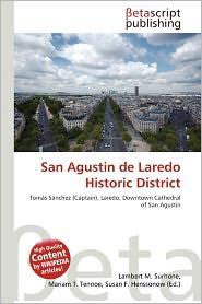 San Agustin De Laredo Historic District - Lambert M. Surhone (Editor), Mariam T. Tennoe (Editor), Susan F. Henssonow (Editor)